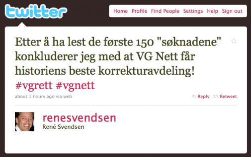"""«Etter å ha lest de første 150 """"søknadene"""" konkluderer jeg med at VG Nett får historiens beste korrekturavdeling!» skriver René Svendsen (@renesvendsen) på twitter."""